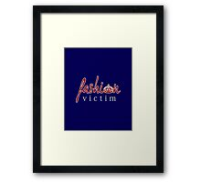 Fashion Victim 7 Framed Print