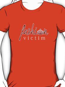 Fashion Victim 7 T-Shirt