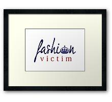 Fashion Victim 8 Framed Print