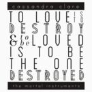 "The Mortal Instruments: ""To love is to destroy"" by dictionaried"