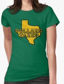 Dollars, Taxes T-Shirt