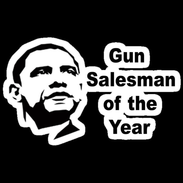 Gun Salesman of the Year by thatstickerguy
