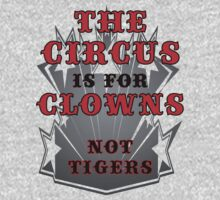 The Circus is for Clowns by veganese