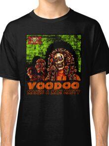 Voodoo Makes a Man Nasty! (Big Image) Classic T-Shirt