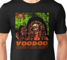 Voodoo Makes a Man Nasty! (Big Image) Unisex T-Shirt