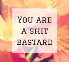 You Are A... Sticker