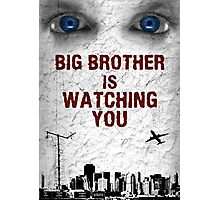 BIG BROTHER IS WATCHING YOU Photographic Print