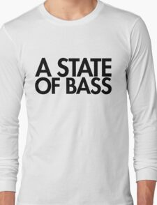 A State Of Bass (black) Long Sleeve T-Shirt