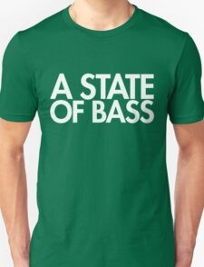 A State Of Bass  Unisex T-Shirt
