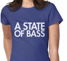 A State Of Bass  Womens Fitted T-Shirt