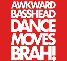 Awkward Basshead Dance Moves Brah (white) Womens Fitted T-Shirt