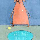 Wag More Bark Less by Judi Bagnato
