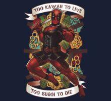 Deadpool: Too Kawaii to Live, Too Sugoi to Die Kids Clothes
