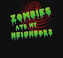 zombies ate my neighbors Unisex T-Shirt