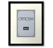 Humorous Poster - Criticism Framed Print
