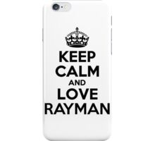 Keep Calm and Love RAYMAN iPhone Case/Skin