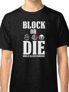 Block or Die Classic T-Shirt