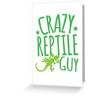 Crazy Reptile Guy Greeting Card