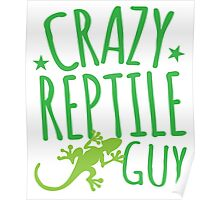Crazy Reptile Guy Poster