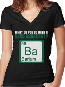 What Do You Do With A Dead Scientist? Women's Fitted V-Neck T-Shirt