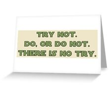 There is No Try Greeting Card