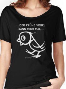 ...der frühe Vogel kann mich mal... Women's Relaxed Fit T-Shirt