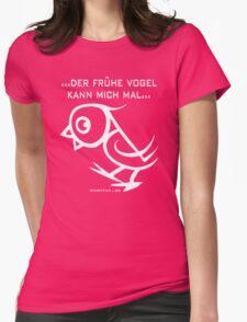 ...der frühe Vogel kann mich mal... Womens Fitted T-Shirt