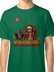 Voodoo Makes a Man Nasty! (Big Image/No Backgrd) Classic T-Shirt