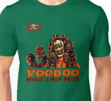 Voodoo Makes a Man Nasty! (Big Image/No Backgrd) Unisex T-Shirt