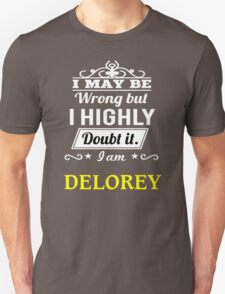 DELOREY I May Be Wrong But I Highly Doubt It I Am - T Shirt, Hoodie, Hoodies, Year, Birthday T-Shirt