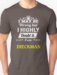DIECKMAN I May Be Wrong But I Highly Doubt It I Am - T Shirt, Hoodie, Hoodies, Year, Birthday T-Shirt