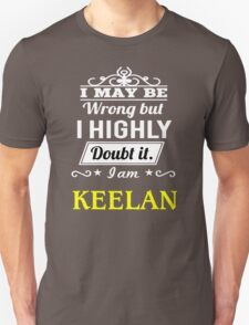 KEELAN I May Be Wrong But I Highly Doubt It I Am - T Shirt, Hoodie, Hoodies, Year, Birthday T-Shirt