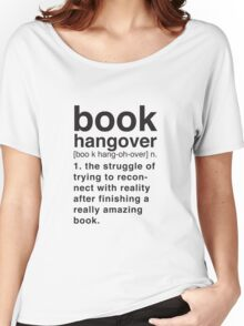 Book Hangover Meaning Women's Relaxed Fit T-Shirt