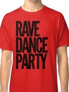 Rave Dance Party (black) Classic T-Shirt