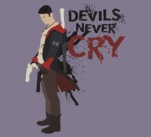 Devils Never Cry by dreamingDeeper