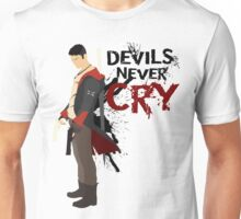 Devils Never Cry Unisex T-Shirt