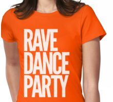 Rave Dance Party Womens Fitted T-Shirt