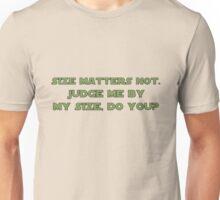 Size Matters Not Unisex T-Shirt