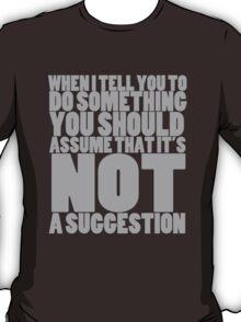 NOT a suggestion (light text) T-Shirt