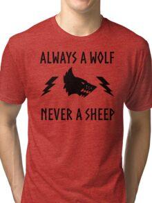 Always a wolf - Never a sheep Tri-blend T-Shirt