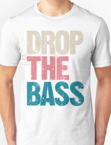 DROP THE BASS (special edition) Unisex T-Shirt