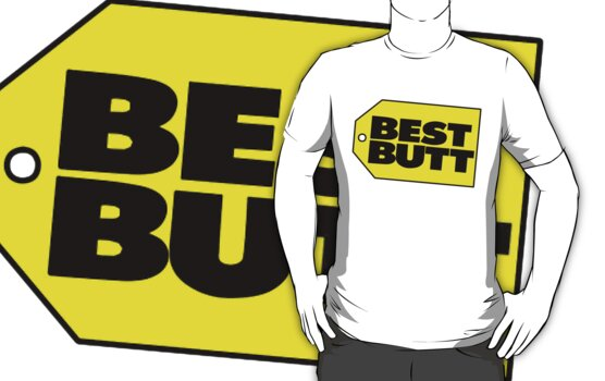 "Best Butt ""Best Buy"" by ElectricNeff"
