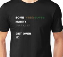 Some Wood Elves marry Dwarves Unisex T-Shirt