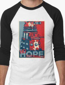 Hope - No Hope..Exterminate Men's Baseball ¾ T-Shirt