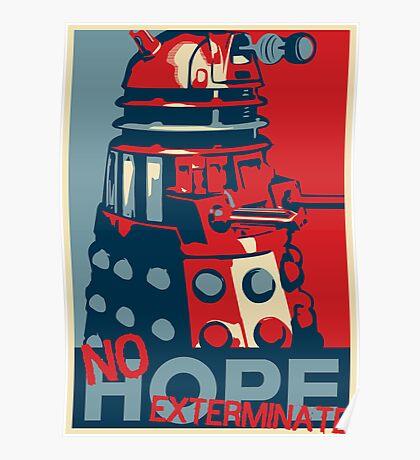 Hope - No Hope..Exterminate Poster