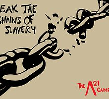 Break The Chains Of Slavery by TimTaylor