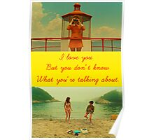 I love you but you don't know what you're talking about. Poster