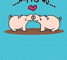 Happy as Pigs in Mud! by Jellyscuds