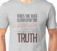 What remains is the truth Unisex T-Shirt