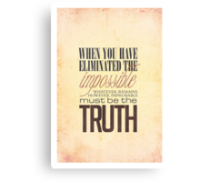 What remains is the truth Canvas Print